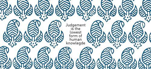 Een oordeel is vaak leeg en zegt veel over de persoon die oord...